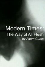 Modern Times: The Way of All Flesh