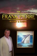 Frank Pierre Presents: Pierre Resort & Casino