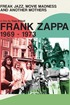 Frank Zappa - Freak Jazz, Movie Madness & Another Mothers