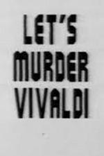 Let's Murder Vivaldi