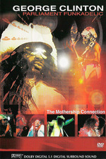 George Clinton and Parliament Funkadelic - Mothership Connection