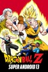Dragon Ball Z: Super Android 13!