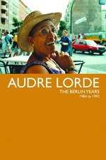 Audre Lorde - The Berlin Years 1984 to 1992
