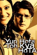Yun Hota To Kya Hota