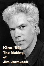 Kino '84: The Making of Jim Jarmusch