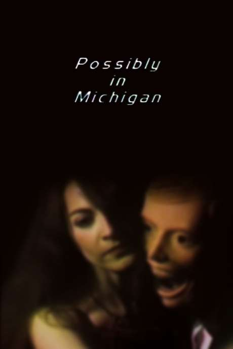 Possibly in Michigan poster