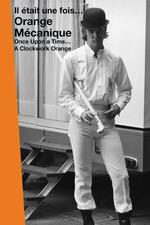 Once Upon a Time... A Clockwork Orange