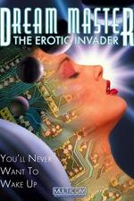 Dreammaster: The Erotic Invader