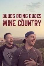 Dudes Being Dudes in Wine Country