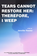 Tears Cannot Restore Her: Therefore, I Weep