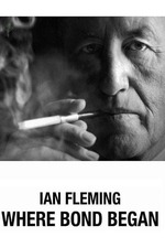 Ian Fleming: Where Bond Began