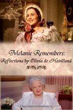 Melanie Remembers: Reflections by Olivia DeHavilland