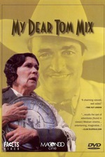 My dear Tom Mix