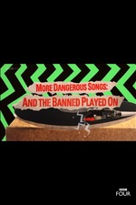 More Dangerous Songs: And the Banned Played On