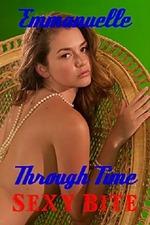 Emmanuelle Through Time: Emmanuelle's Sexy Bite