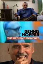 Dennis Hopper: The Decisive Moments