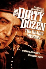 The Dirty Dozen: The Deadly Mission
