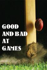 Good and Bad at Games