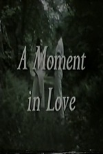 A Moment in Love