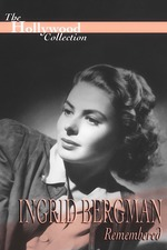 Ingrid Bergman Remembered