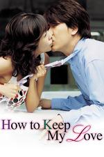 How to Keep My Love