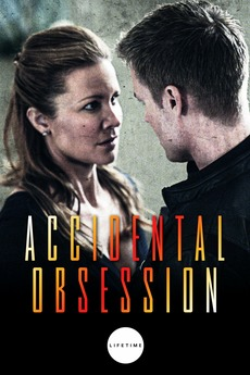 Accidental Obsession (2015) directed by George Erschbamer • Reviews