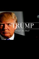 Trump: What's The Deal?