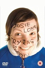 Josie Long: Trying Is Good