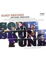 The Brecker Brothers - Some Skunk Funk (Live at Leverkusener Jazztage 2003)