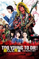 Too Young To Die!