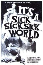 It's a Sick, Sick, Sick World