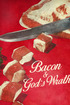 Bacon & God's Wrath