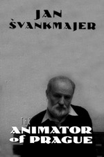 Jan Švankmajer: The Animator of Prague