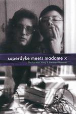 Superdyke Meets Madame X
