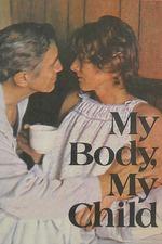 My Body, My Child