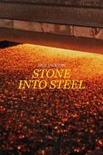 Stone Into Steel