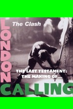 The Clash: The Making of London Calling - The Last Testament