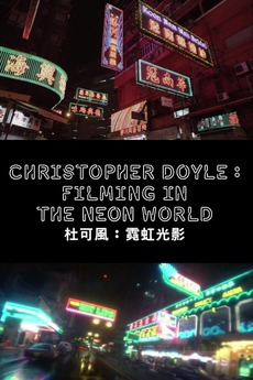 Christopher Doyle: Filming in the Neon World