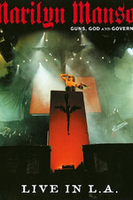 Marilyn Manson: Guns, God, and Government - Live in L.A
