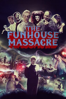 The Funhouse Massacre (2015) directed by Andy Palmer • Reviews, film