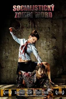 Socialist Zombie Massacre 2014 Directed By Rastislav Blazek Peter Cermak Et Al Reviews Film Cast Letterboxd