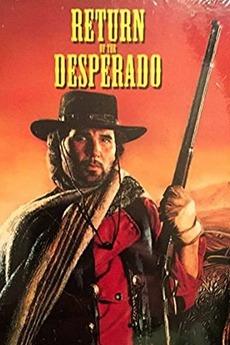 The Return Of Desperado 1988 Directed By E W Swackhamer Film Cast Letterboxd