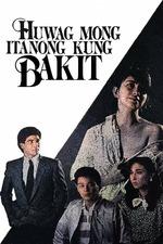 Huwag Mong Itanong Kung Bakit