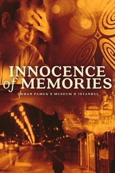 Innocence of Memories: Orhan Pamuk's Museum & Istanbul