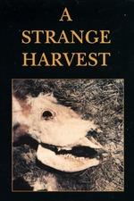 A Strange Harvest