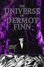 The Universe of Dermot Finn