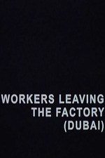 Workers Leaving the Factory (Dubai)