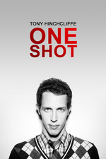Tony Hinchcliffe: One Shot