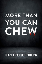 More Than You Can Chew