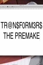 Transformers: The Premake